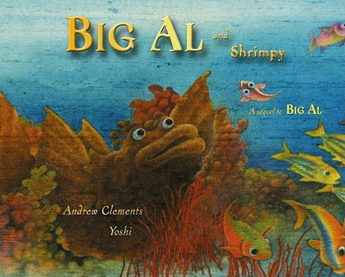 Big Al And Shrimpy By Clements, Andrew/ Kogo, Yoshi/ Yoshi (ILT)