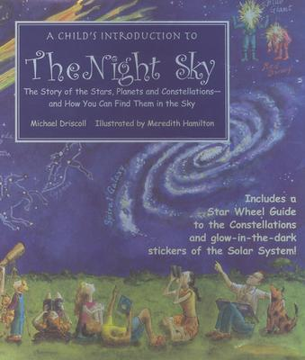 A Child's Introduction to the Night Sky By Driscoll, Michael/ Hamilton, Meredith (ILT)